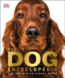The Dog Encyclopedia : The Definitive Visual Guide