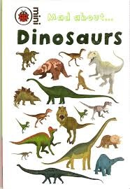 Mad About...Dinosaurs