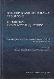 Philosophy and Life Sciences in Dialogue. Theoretical and Practical Questions
