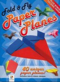 Fold& Fly Paper Planes: 40 Unique Paper Planes!