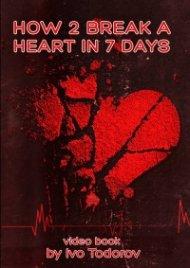 How 2 Break a Heart in 7 Days. Video Book