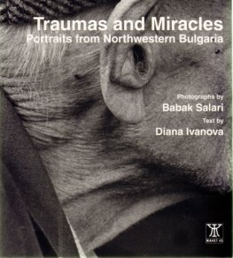 Traumas and Miracles. Portraits from Northwestern Bulgaria