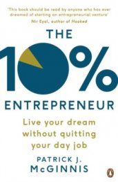 The 10% Entrepreneur : Live Your Dream Without Quitting Your Day Job