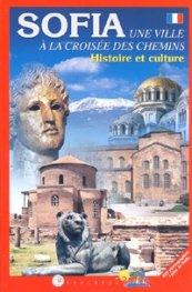 SOFIA. Une ville a la croisee des chemins/ Histoire et culture