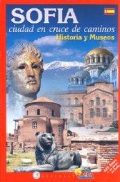 SOFIA. Ciudad en cruce de caminos/ Historia y Museos