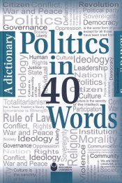 Politics in 40 Words. A Dictionary