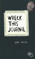 Wreck This Journal - To Create is to Destroy, Now with Even More Ways to Wreck!