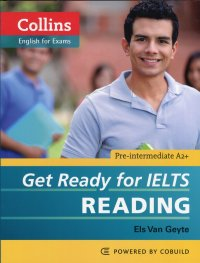 Collins English for Exams: Get Ready for IELTS. Reading
