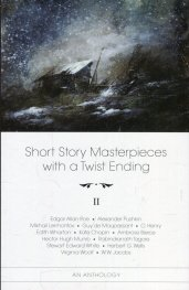 Short Story Masterpieces with a Twist Ending II