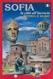 SOFIA. La Citta All'incrocio/ Storia E Musei
