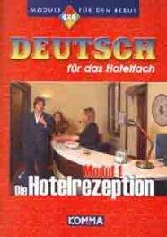 Deutsch fur das Hotelfach: Modul 1 - Die Hotelrezeption