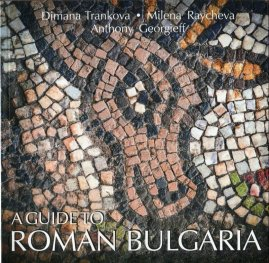A Guide to Roman Bulgaria